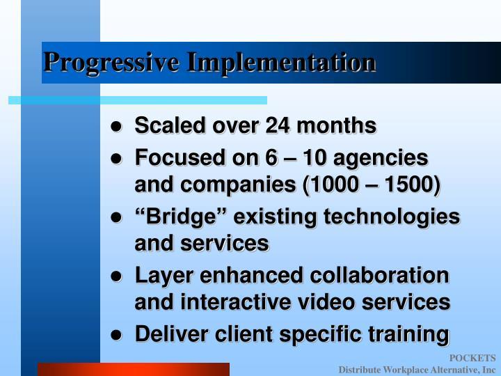 Progressive Implementation