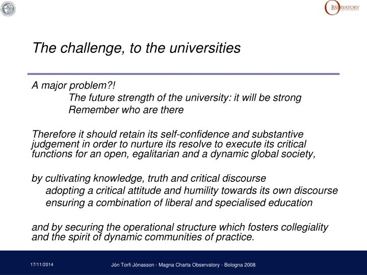The challenge, to the universities