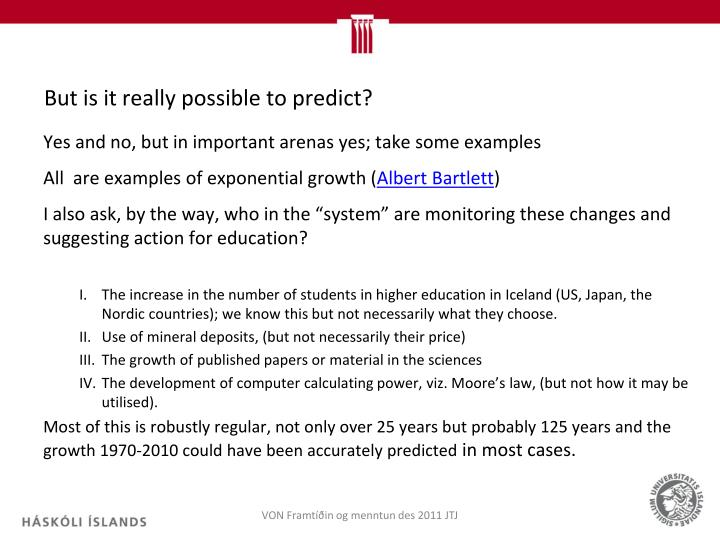 But is it really possible to predict?