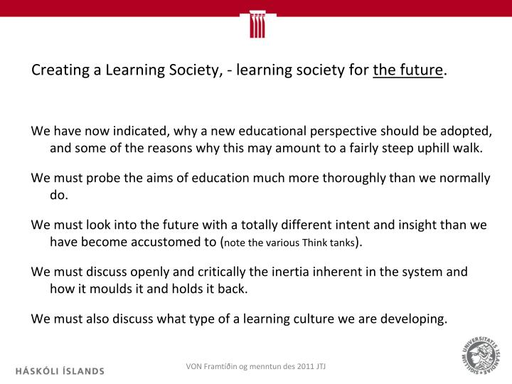 Creating a Learning Society, - learning society for