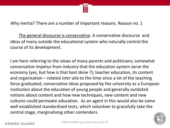 Why inertia? There are a number of important reasons. Reason no. 1