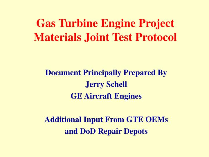 gas turbine engine project materials joint test protocol n.