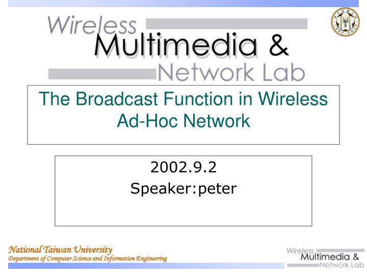 the broadcast function in wireless ad hoc network n.