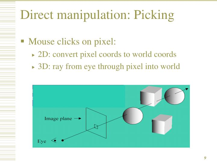 Direct manipulation: Picking