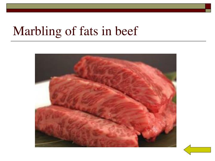 Marbling of fats in beef
