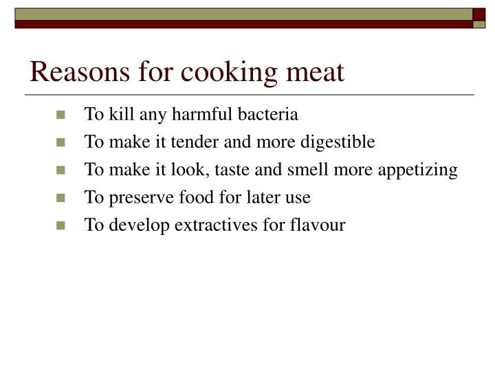 Reasons for cooking meat