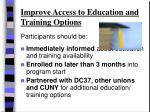 improve access to education and training options