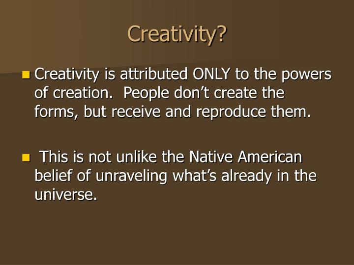 Creativity?