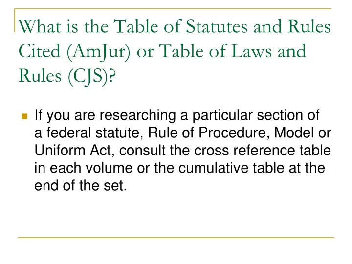 What is the Table of Statutes and Rules Cited (AmJur) or Table of Laws and Rules (CJS)?