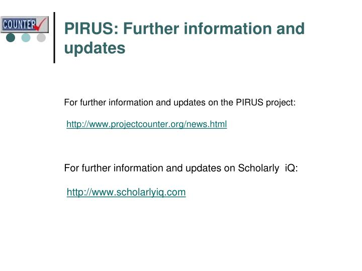 PIRUS: Further information and updates