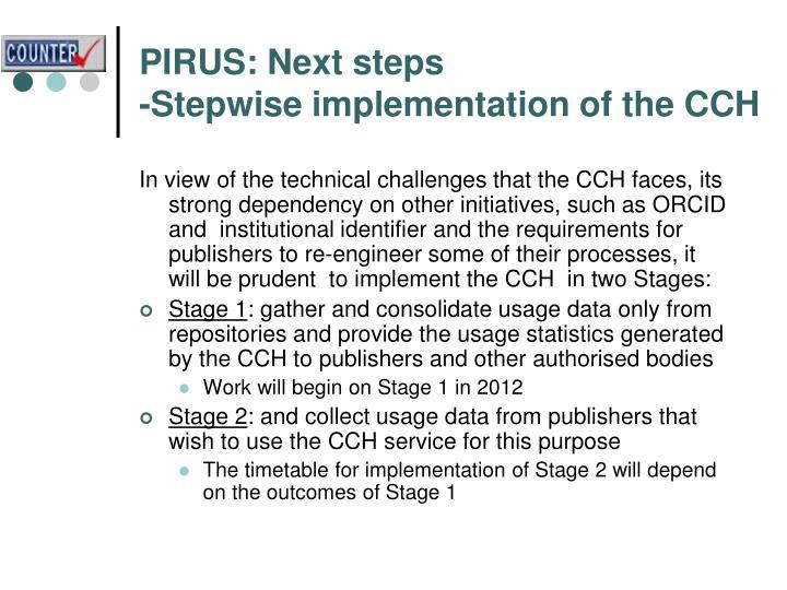 PIRUS: Next steps