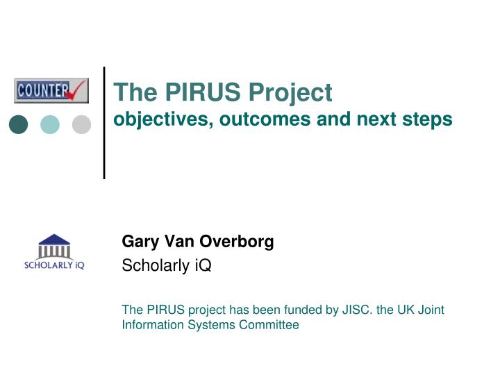 The pirus project objectives outcomes and next steps