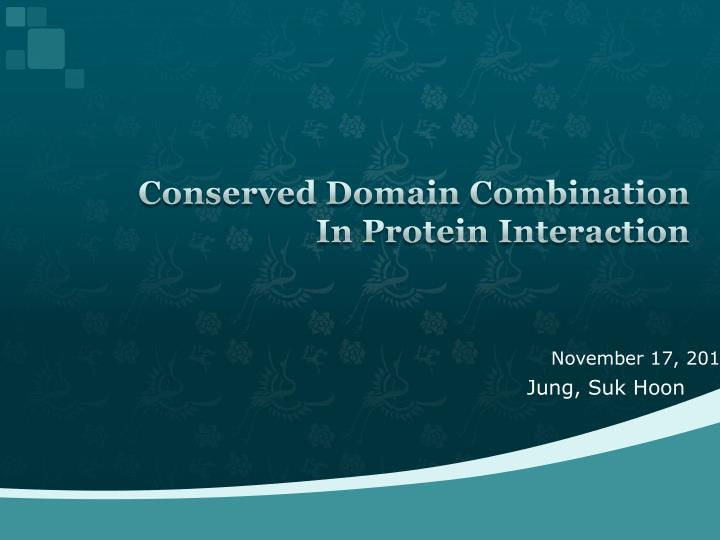 conserved domain c ombination in protein interaction n.