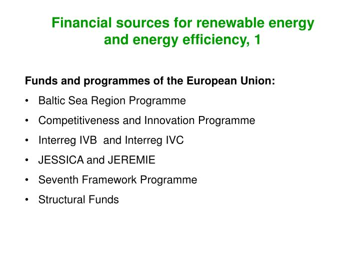 Financial sources for renewable energy and energy efficiency, 1