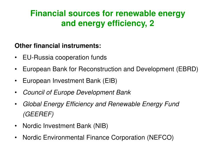 Financial sources for renewable energy and energy efficiency, 2