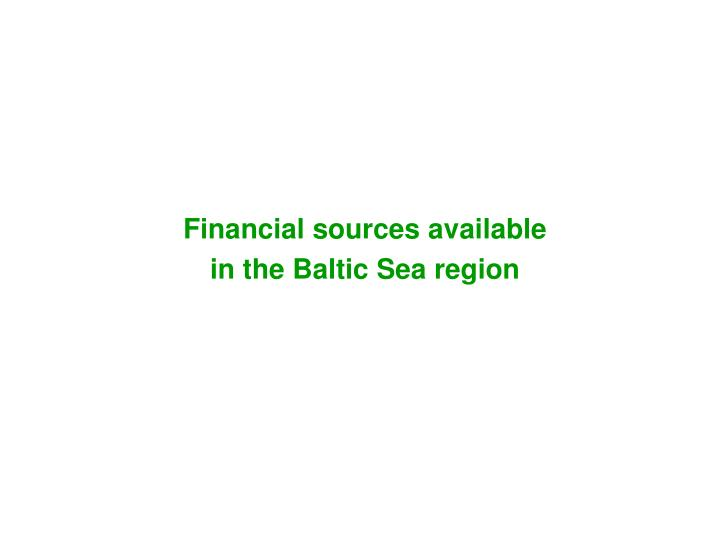 Financial sources available