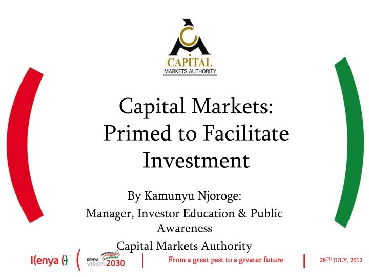 Capital markets primed to facilitate investment