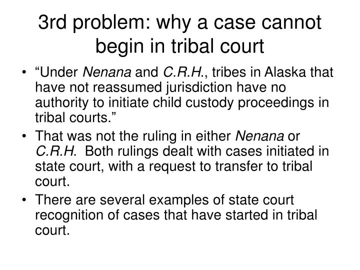 3rd problem: why a case cannot begin in tribal court
