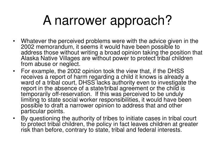 A narrower approach?