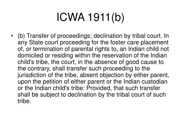 ICWA 1911(b)