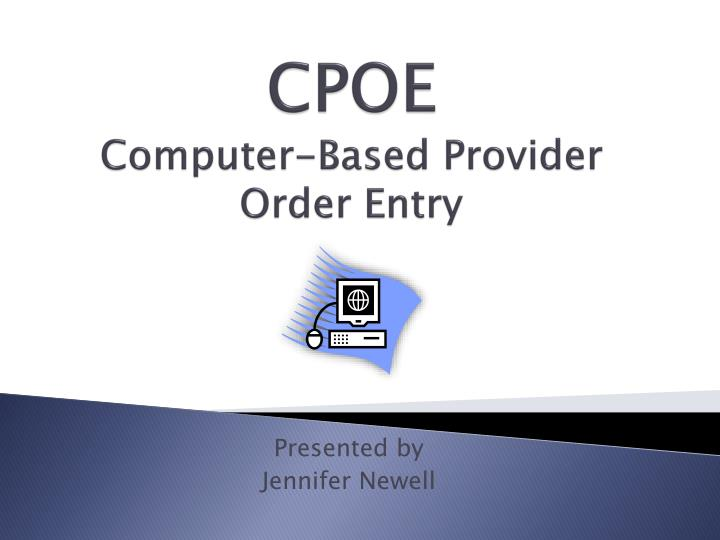 Cpoe computer based provider order entry
