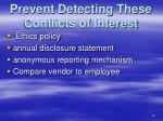so how can we prevent detecting these conflicts of interest