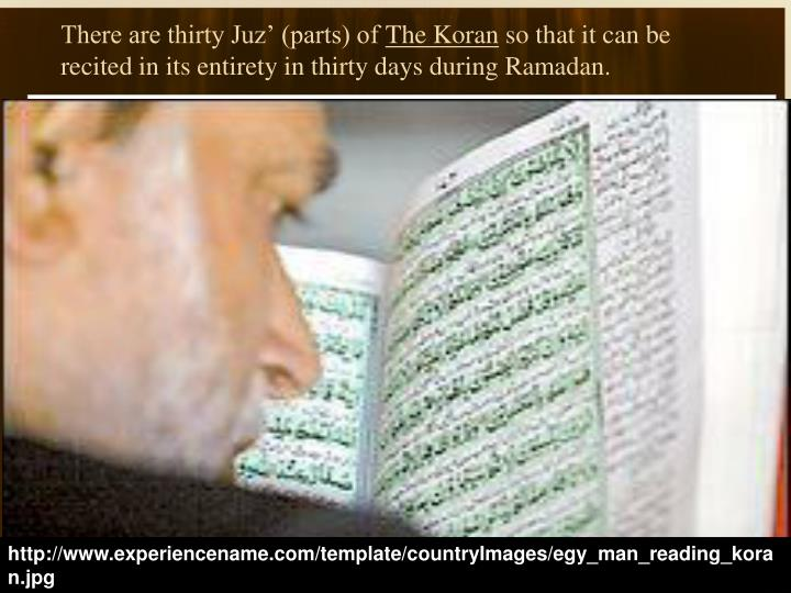 There are thirty Juz' (parts) of