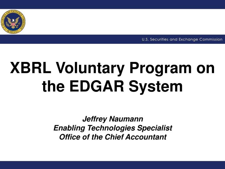 Xbrl voluntary program on the edgar system