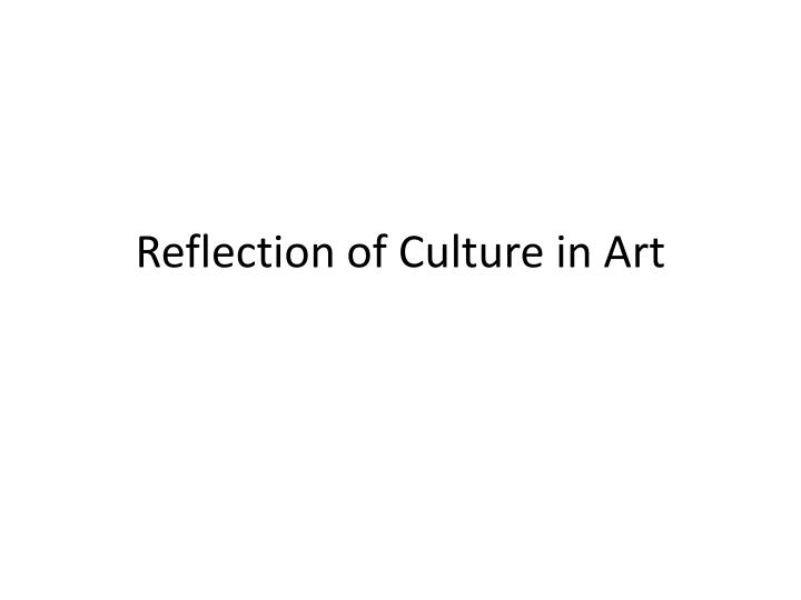 reflection of culture in art n.