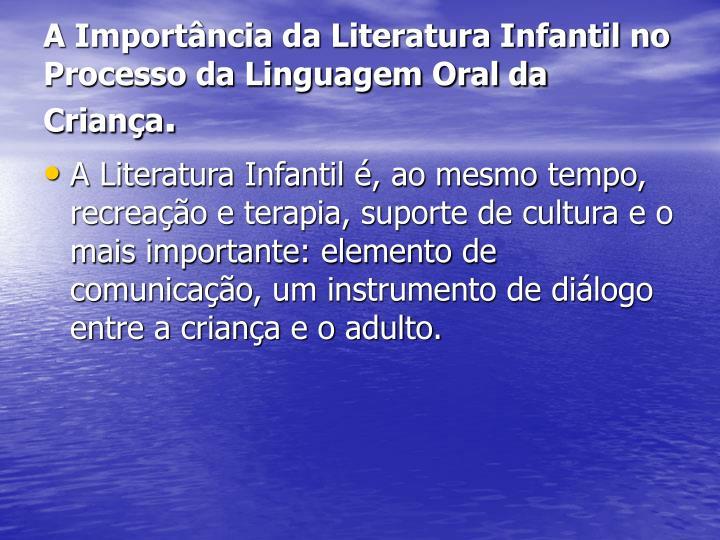 A Importância da Literatura Infantil no Processo da Linguagem Oral da Criança