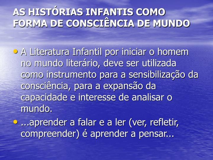 AS HISTÓRIAS INFANTIS COMO FORMA DE CONSCIÊNCIA DE MUNDO