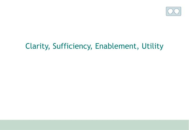 Clarity, Sufficiency, Enablement, Utility