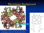 physiologic background