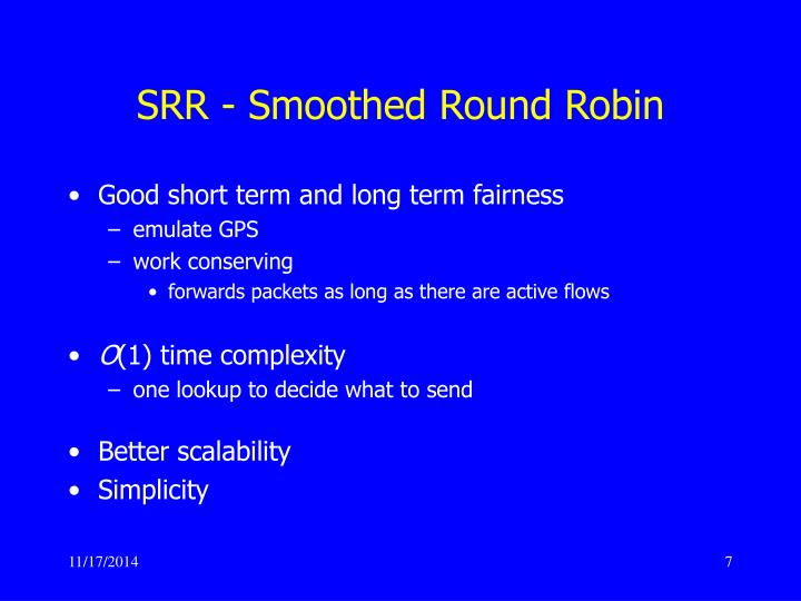 SRR - Smoothed Round Robin
