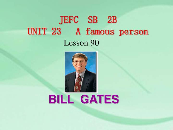Jefc sb 2b unit 23 a famous person