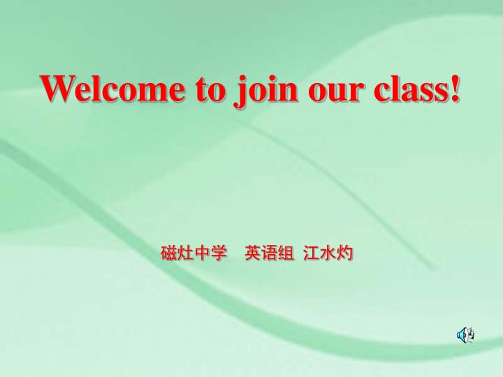 Welcome to join our class