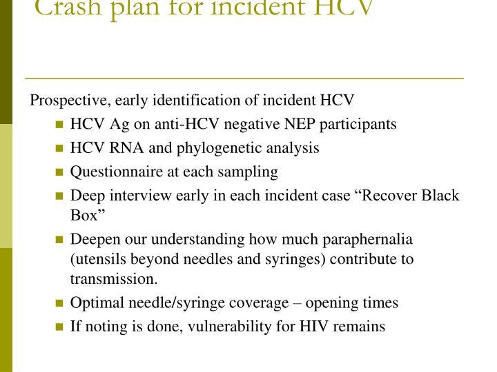 Crash plan for incident HCV