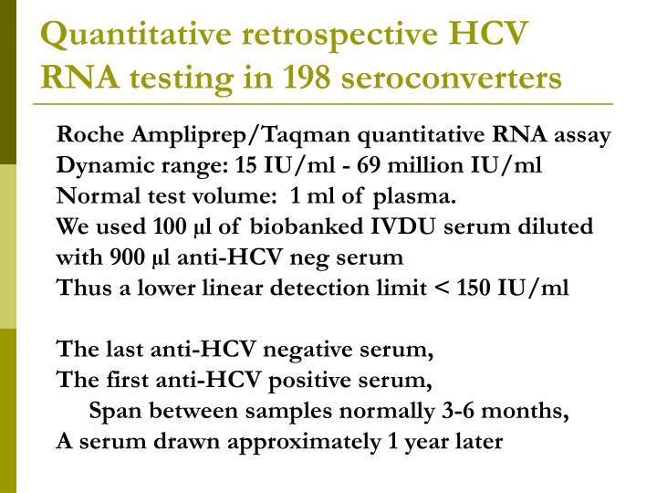 Quantitative retrospective HCV RNA testing in 198 seroconverters