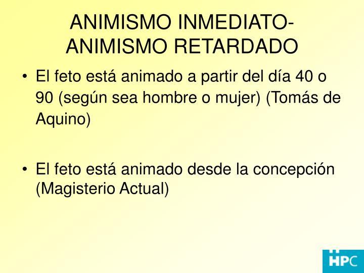 ANIMISMO INMEDIATO-ANIMISMO RETARDADO