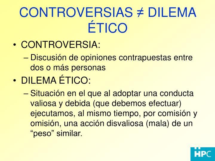 Controversias dilema tico