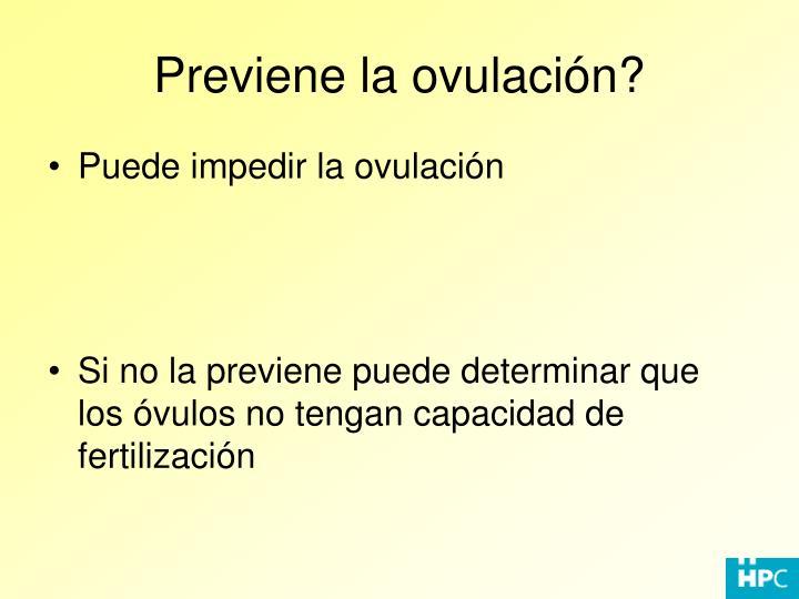 Previene la ovulación?