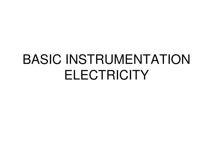 basic instrumentation electricity n.