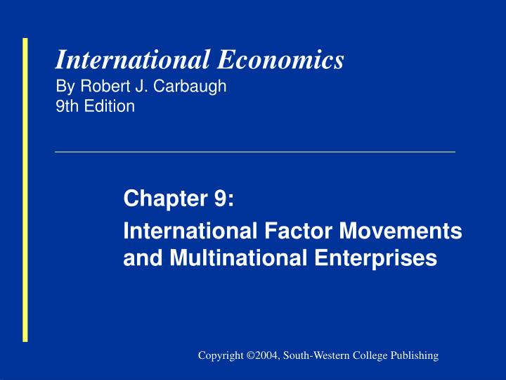 International economics by robert j carbaugh 9th edition