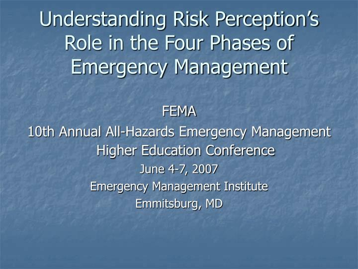 understanding risk perception s role in the four phases of emergency management n.