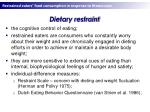 dietary restraint