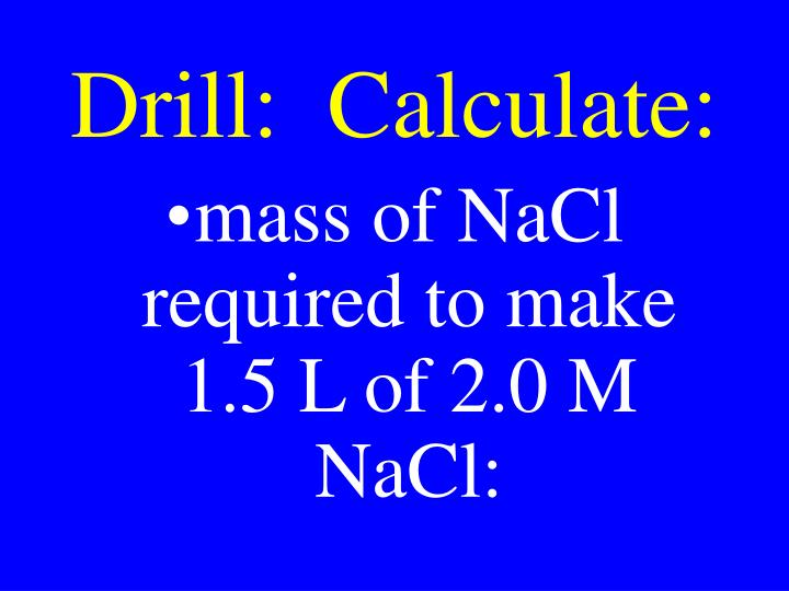 Drill:  Calculate: