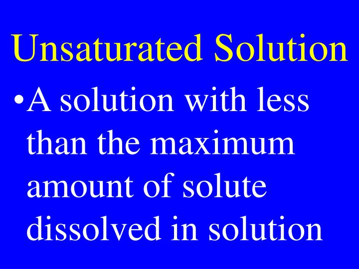 Unsaturated Solution