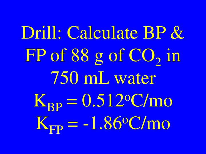 Drill: Calculate BP & FP of 88 g of CO