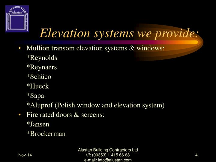 Elevation systems we provide: