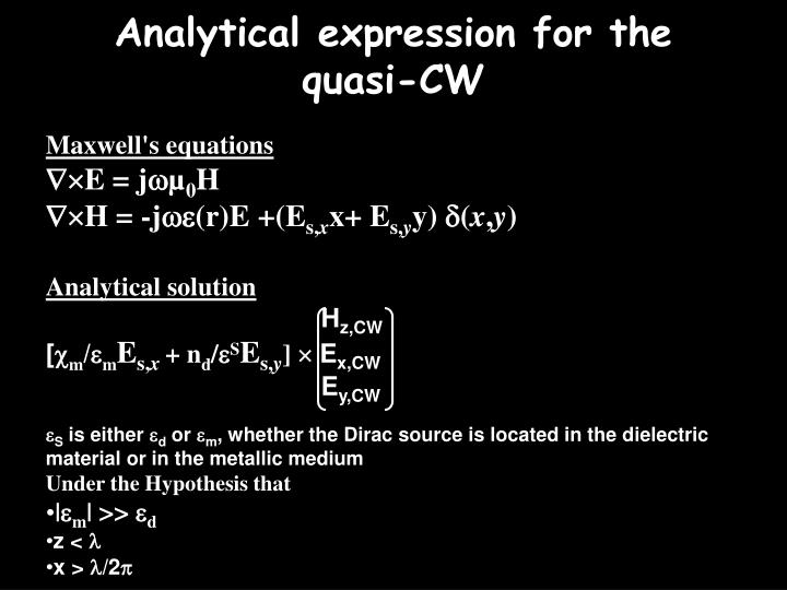 Analytical expression for the quasi-CW